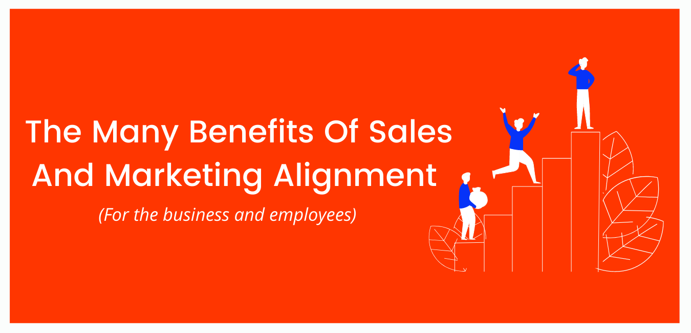 The Many Benefits of Sales and Marketing Alignment