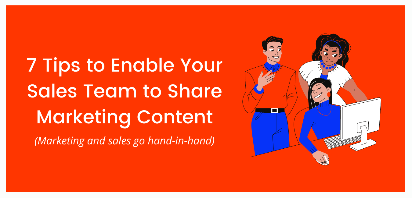 7 Tips to Enable Your Sales Team to Share Marketing Content