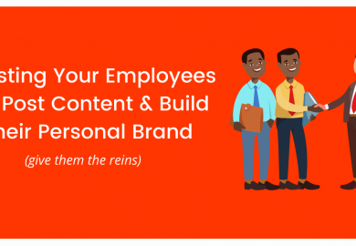 Trusting Your Employees To Post Content And Build Their Personal Brand