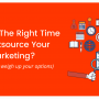 When Is The Right Time To Outsource Your Marketing?