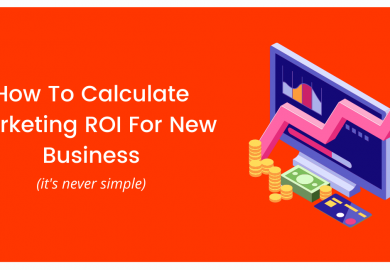 How To Calculate Marketing ROI For New Business