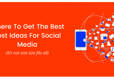 Where To Get The Best Post Ideas For Social Media