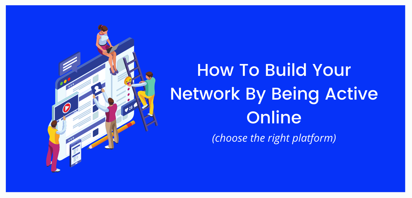 How To Build Your Network By Being Active Online
