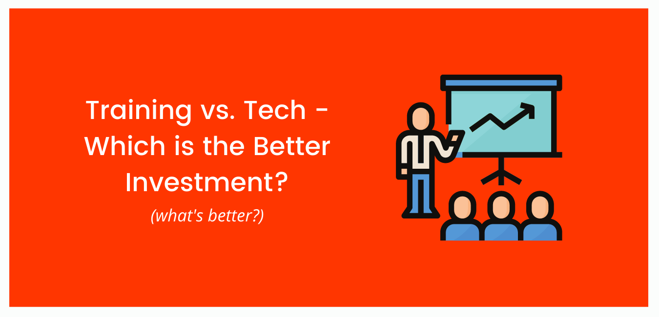 Training versus Tech – Which Is the Better Investment?