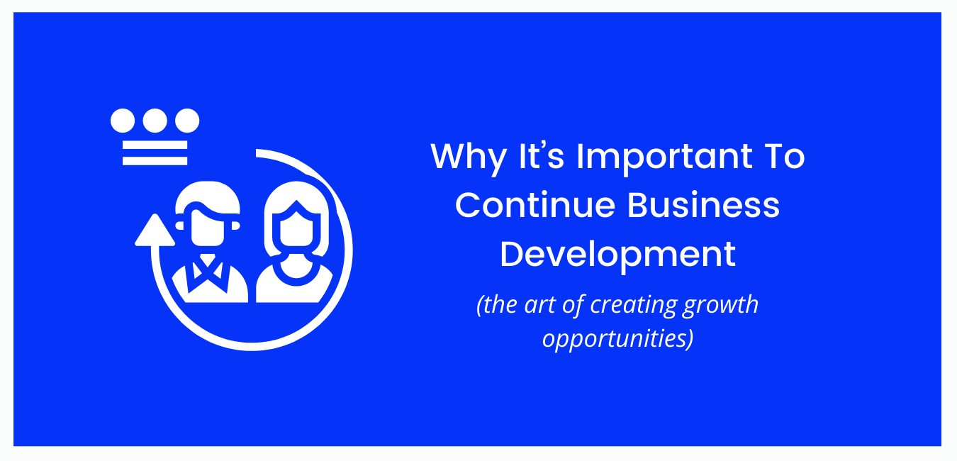 Why It's Important To Continue Business Development