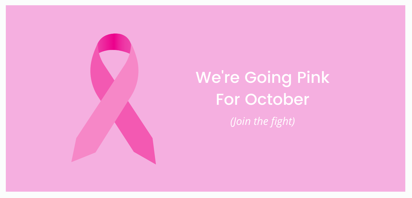 We're Going Pink For October